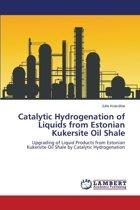 Catalytic Hydrogenation of Liquids from Estonian Kukersite Oil Shale