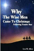 Why the Wise Men Came to Christmas