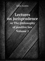 Lectures on Jurisprudence or the Philosophy of Positive Law Volume 1