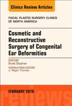 Cosmetic and Reconstructive Surgery of Congenital Ear Deformities, An Issue of Facial Plastic Surgery Clinics of North America, E-Book