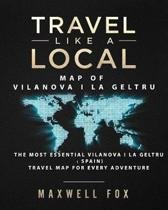 Travel Like a Local - Map of Vilanova I La Geltru