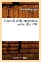 Cours de Droit International Public, (�d.1894)