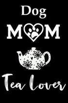 Dog Mom Tea Lover