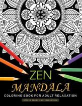 Zen Mandala Coloring Book for Adults Relaxation: An Adults Coloring Book Featuring Fun and Stress Relief Design