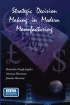 Strategic Decision Making in Modern Manufacturing