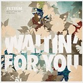 Waitin For You -
