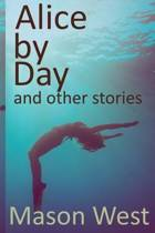 Alice by Day and Other Stories
