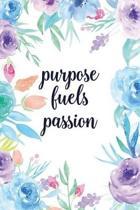 Purpose Fuels Passion
