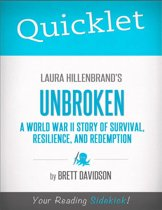 Quicklet on Laura Hillenbrand's Unbroken: A World War II Story of Survival, Resilience, and Redemption: Chapter-By-Chapter Commentary & Summary