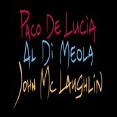 Paco De/Meola/Mclaughlin Lucia - Guitar Trio