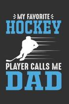 My Favorite Hockey Player Calls Me Dad: A Blank Lined Journal Composition Notebook to Take Notes, To-do List and Notepad - A Great Gift for Ice Hockey