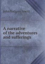 A Narrative of the Adventures and Sufferings