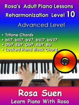 Rosa's Adult Piano Lessons Reharmonization Level 10 Advanced Level - Tritone Chords & Locked Hand Block Chord & Voicing