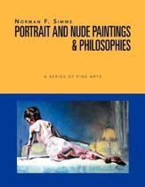 Norman F. Simms Portrait, Nude Paintings, & Philosophies