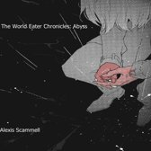 The World Eater Chronicles: Abyss