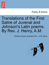 Translations of the First Satire of Juvenal and Johnson's Latin poems