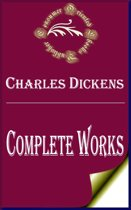 Complete Works of Charles Dickens ''English Writer and Social Critic''