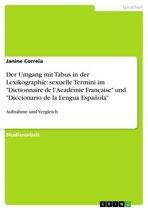 Der Umgang mit Tabus in der Lexikographie: sexuelle Termini im 'Dictionnaire de l'Académie Française' und 'Diccionario de la Lengua Española'