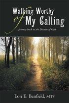 Walking Worthy of My Calling