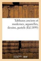 Tableaux anciens et modernes, aquarelles, dessins, pastels