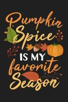 Pumpkin Spice Is My Favorite Season Funny Cute Fall Autumn: Lined Journal Notebook