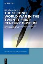 The Second World War in the Twenty-First-Century Museum: From Narrative, Memory, and Experience to Experientiality