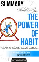 Charles Duhigg's The Power of Habit: Why We Do What We Do in Life and Business | Summary