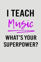 I Teach Music What's Your Superpower?