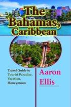 The Bahamas, Caribbean: Travel Guide to Tourist Paradise, Vacation, Honeymoon