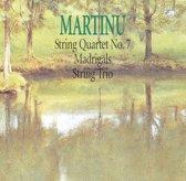 Martinu: String Quartet No. 7; Madrigals; String Trio