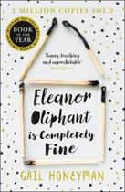 Boek cover Eleanor Oliphant is Completely Fine van Gail Honeyman (Paperback)