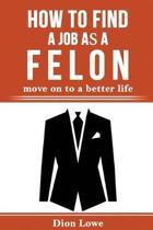 How to Find a Job as a Felon
