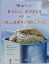 Meer (Dan) Brood Bakken Met Uw Broodbakmachine