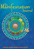 The Manifestation Journal: Journal Your Successes on Your Path to Manifesting Your Desires