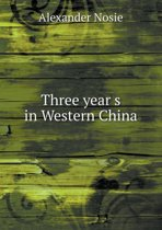 Three Year S in Western China