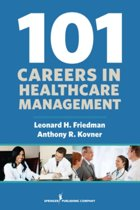 101 Careers in Health Care Management