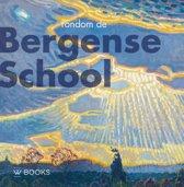 Kunstenaarskolonies en kunststromingen in Nederland - Rondom de Bergense school