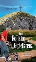 Vom Rollator Zum Gipfelkreuz!
