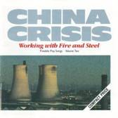 China Crises -  Working with fire and steel