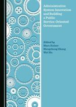 Administrative System Innovation and Building a Public Service-Oriented Government