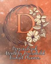 D: Personalized Monthly Household Budget Planner: Keep Track of an Entire Year and Improve Your Finances with this Direct