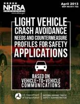 Light Vehicle Crash Avoidance Needs and Countermeasure Profiles for Safety Applications Based on Vehicle-To-Vehicle Communications