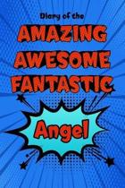 Diary of the Amazing Awesome Fantastic Angel