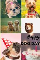 Happy Dog Day: Funny Notebook, Journal, Diary, Perfect For Kids, Teens And Adults (110 Pages, Blank, 6 x 9)