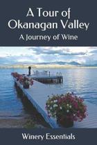 A Tour of Okanagan Valley