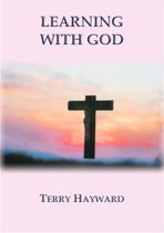 LEARNING WITH GOD - book 3 in the Journeys With God Trilogy