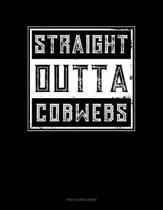 Straight Outta Cobwebs