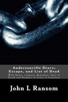 Andersonville Diary; Escape, and List of Dead