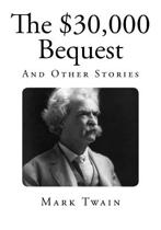 The $30000 Bequest and Other Stories