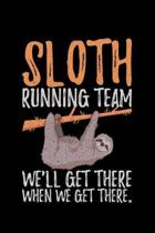 Sloth Running Team We'll Get There When We Get There.: Lined A5 Notebook for Sleep Journal